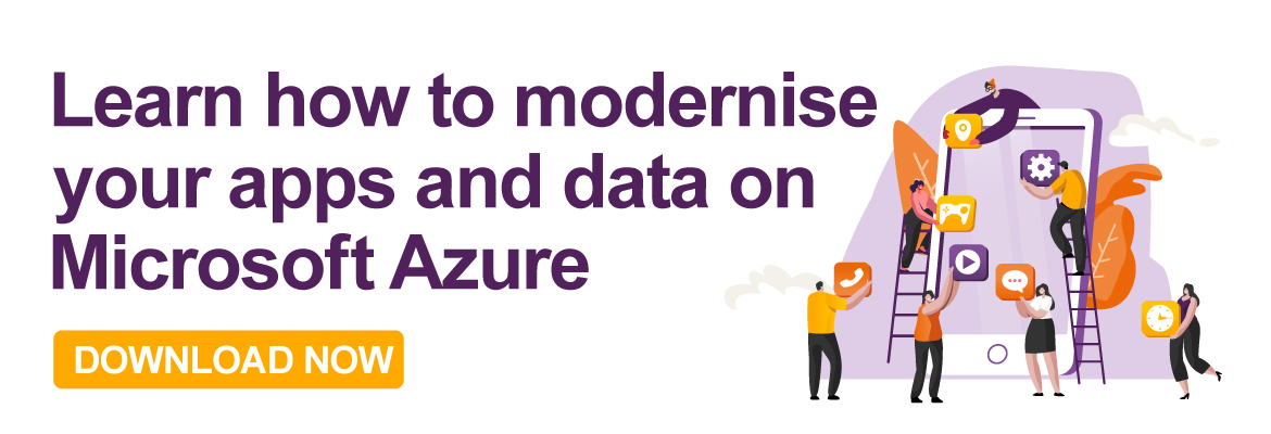 Learn how to modernise your apps and data with Azure